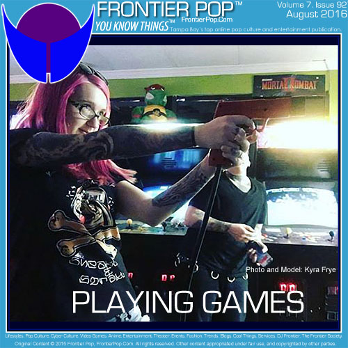 Frontier Pop Volume 7,  Issue 92, Playing Games, for August 2016 coming soon!